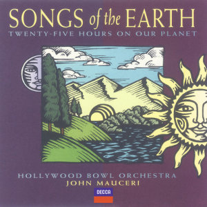 Album Songs Of The Earth from Hollywood Bowl Orchestra