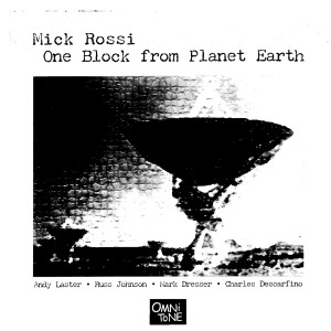 Album One Block from Planet Earth from Mick Rossi