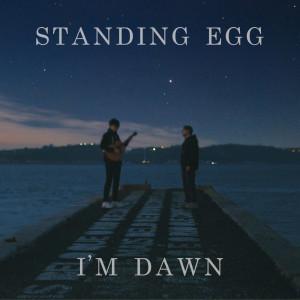 อัลบัม I'm Dawn ศิลปิน Standing Egg