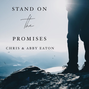 Album Stand on the Promises from Chris Eaton