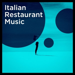 Album Italian restaurant music from Italian Chill Lounge Music DJ