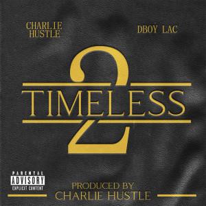 Album Timeless 2 (Explicit) from Charlie Hustle