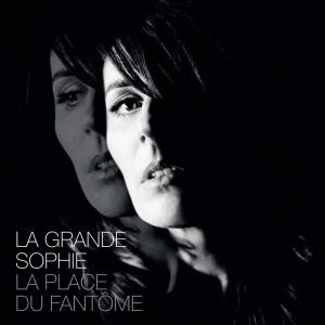 La Place Du Fantôme 2013 La Grande Sophie