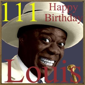 Louis Armstrong的專輯111 Happy Birthday Louis