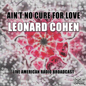 Ain't No Cure for Love (Live)