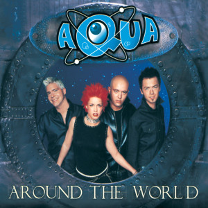 Listen to Around The World (Soundsurfers Radio Edit) song with lyrics from Aqua