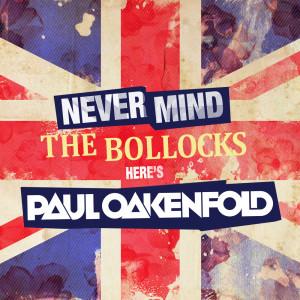 Paul Oakenfold的專輯Never Mind The Bollocks... Here's Paul Oakenfold