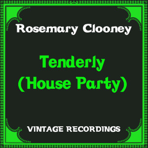 Tenderly (House Party) (Hq Remastered)