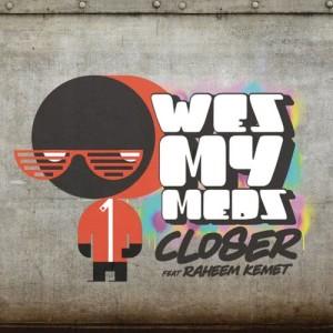 Album Closer from Wes My Meds