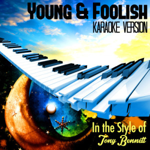 Karaoke - Ameritz的專輯Young & Foolish (In the Style of Tony Bennett) [Karaoke Version] - Single