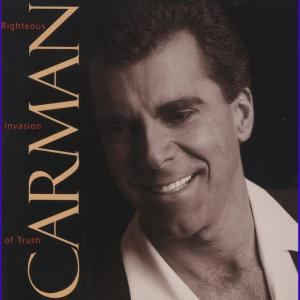 Righteous Invasion Of Truth 1995 Carman