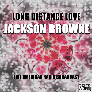 Album Long Distance Love from Jackson Browne