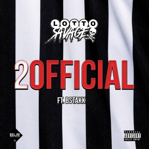 Album 2 Official (Explicit) from Lotto Savage
