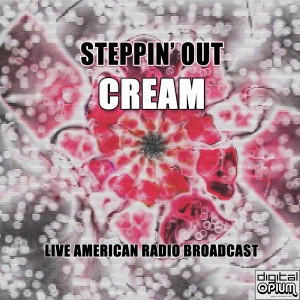 Cream的專輯Steppin' Out (Live)