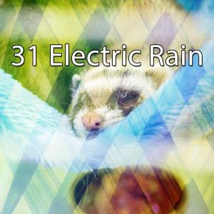 31 Electric Rain