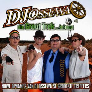 Album Die Groot Trek Tot Nou from DJ Ossewa