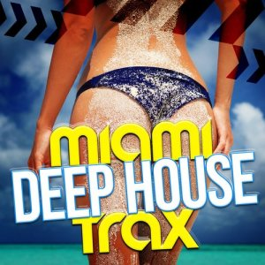 Album Miami Deep House Trax from Dance Party DJ