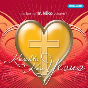 The Best Of I.R. Niko, Vol. 1 dari I.R. Niko Njotorahardjo