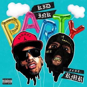 Party (feat. RMR) (Explicit) dari KiD Ink
