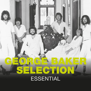 Album Essential from George Baker Selection