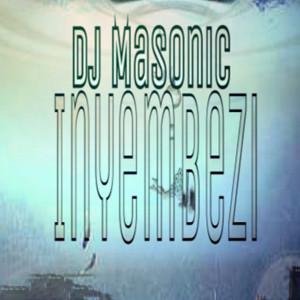 Listen to Inyembezi song with lyrics from DJ Masonic