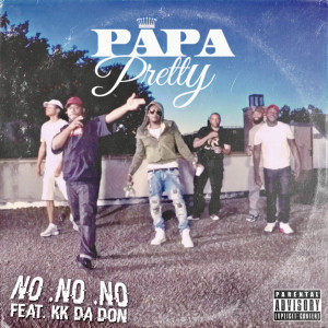 Album No No No (feat. KK Da Don) from Papa Pretty