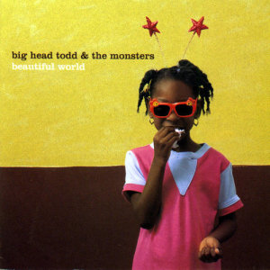 Album Beautiful World from Big Head Todd and The Monsters
