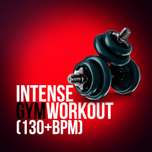 Album Intense Gym Workout (130+ BPM) from High Intensity Exercise Music