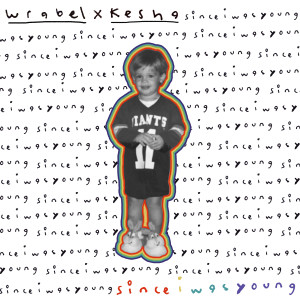 Kesha的專輯since i was young (with kesha) (Explicit)
