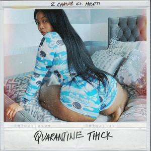 2 Chainz的專輯Quarantine Thick