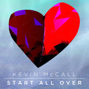 Album Start All Over from Kevin Mccall