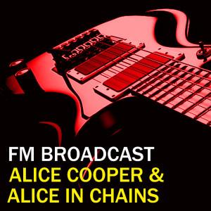 Alice Cooper的專輯FM Broadcast Alice Cooper & Alice In Chains