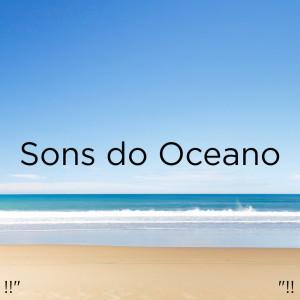 "Album !!"" Sons do Oceano ""!! from Ocean Sounds"