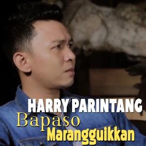 Harry Parintang - Bapaso Marangguikkan