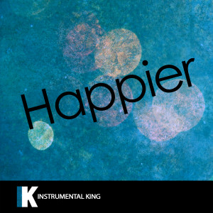Instrumental King的專輯Happier (In the Style of Marshmello & Bastille) [Karaoke Version]