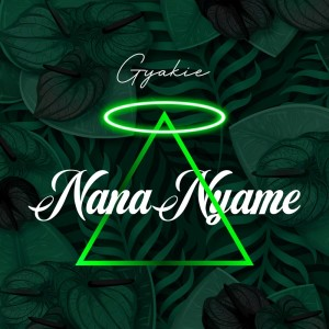 Album Nana Nyame from Gyakie