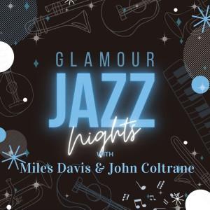 Glamour Jazz Nights with Miles Davis & John Coltrane