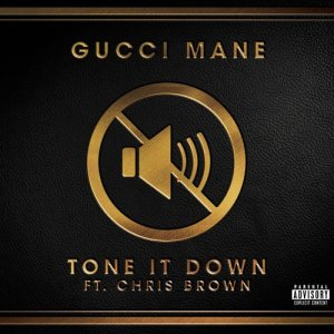 收聽Gucci Mane的Tone It Down (feat. Chris Brown)歌詞歌曲