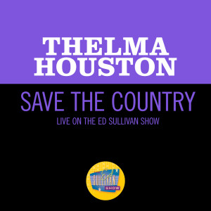 Album Save The Country (Live On The Ed Sullivan Show, December 28, 1969) from Thelma Houston