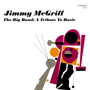 The Big Band: A Tribute To Basie 2006 Jimmy McGriff