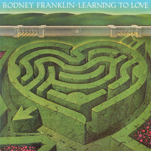 Album Learning To Love from Rodney Franklin