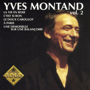 Yves Montand的專輯Gold Vol. 2