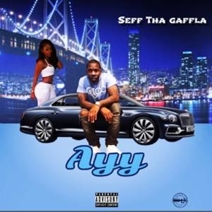 Seff Tha Gaffla的專輯Ayy (Explicit)