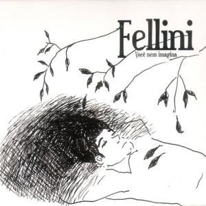 Album Você Nem Imagina from Fellini