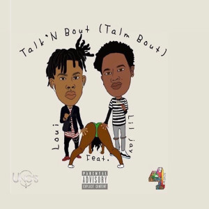Talk N Bout (Talm Bout) [feat. Lil Jay] (Explicit)