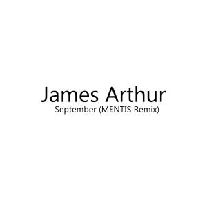อัลบัม September (MENTIS Remix) ศิลปิน James Arthur