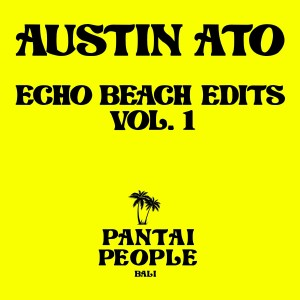 Album Echo Beach Edits, Vol. 1 from Austin Ato