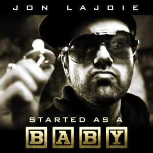 Album Started as a Baby from Jon Lajoie