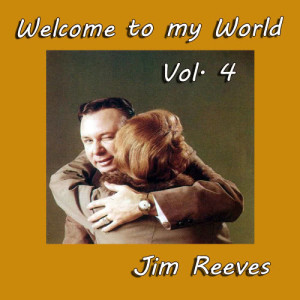 Jim Reeves的專輯Welcome to My World, Vol. 4