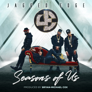 Album Seasons of Us from Jagged Edge